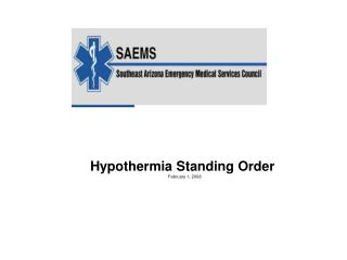 Hypothermia Standing Order February 1, 2008