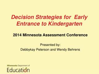Decision Strategies for  Early Entrance to Kindergarten
