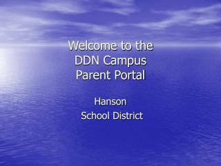 Welcome to the DDN Campus  Parent Portal