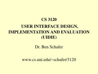 CS 3120 USER INTERFACE DESIGN, IMPLEMENTATION AND EVALUATION  (UIDIE)