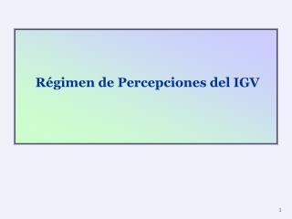 Régimen de Percepciones del IGV