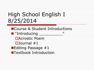 High School English I 8/25/2014