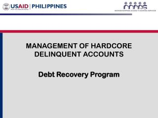 MANAGEMENT OF HARDCORE DELINQUENT ACCOUNTS Debt Recovery Program
