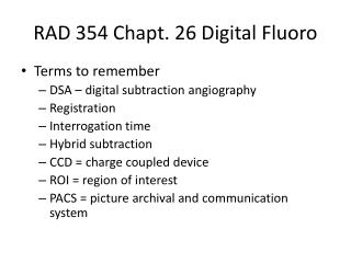 RAD 354  Chapt . 26 Digital  Fluoro