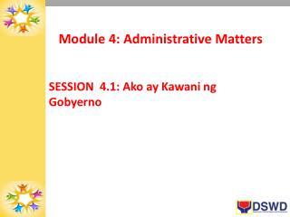 Module  4 : Administrative Matters