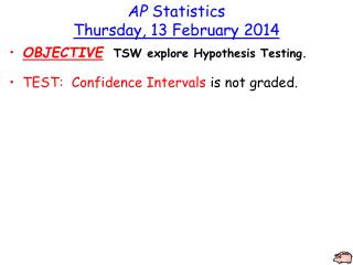 AP  Statistics Thursday, 13 February 2014