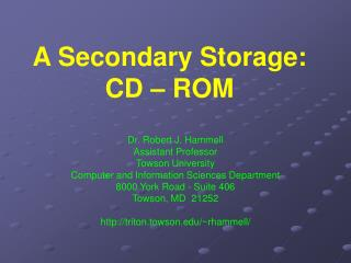 A Secondary Storage: CD – ROM