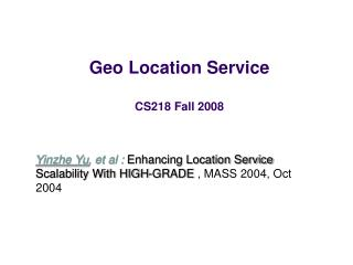 Geo Location Service CS218 Fall 2008