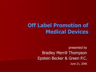 Off Label Promotion of Medical Devices