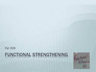 Functional strengthening