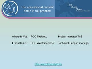 Albert de Vos,	ROC Zeeland, 		Project manager TSS