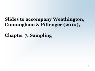 Slides to accompany Weathington, Cunningham & Pittenger (2010),  Chapter 7: Sampling