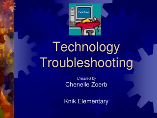 Technology Troubleshooting