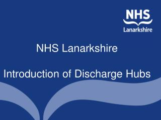 NHS Lanarkshire Introduction of Discharge Hubs