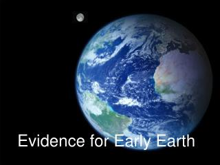 Evidence for Early Earth