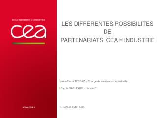 Les DIFFERENTES POSSIBILITES DE  PARTENARIATS CEA ?Industrie