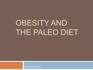 Obesity And the paleo diet