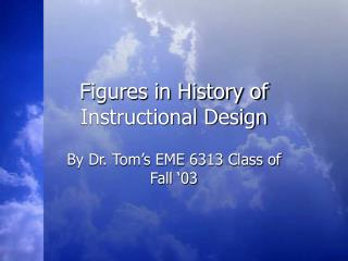 Figures in History of Instructional Design
