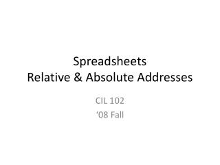 Spreadsheets Relative & Absolute Addresses