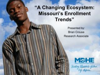 """A Changing Ecosystem: Missouri's Enrollment Trends"""