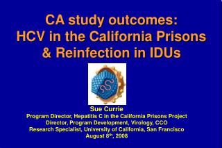 CA study outcomes: HCV in the California Prisons & Reinfection in IDUs