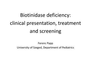 Biotinidase deficiency:  clinical presentation, treatment and screening