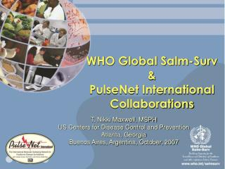 WHO Global Salm-Surv & PulseNet International Collaborations