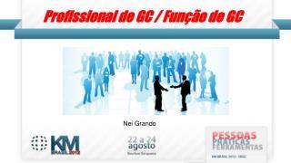 Profissional de GC / Função de GC