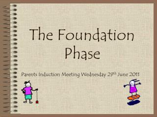 The Foundation Phase