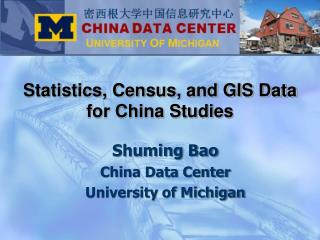 Shuming Bao  China Data Center University of Michigan