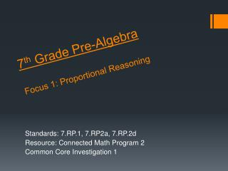 7 th  Grade Pre-Algebra Focus 1: Proportional Reasoning