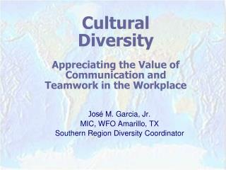Cultural Diversity  Appreciating the Value of Communication and Teamwork in the Workplace