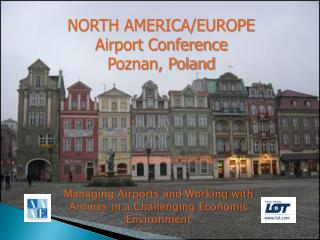 NORTH AMERICA/EUROPE Airport Conference Poznan, Poland