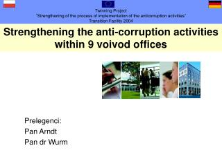 Strengthening the anti-corruption activities within 9 voivod offices