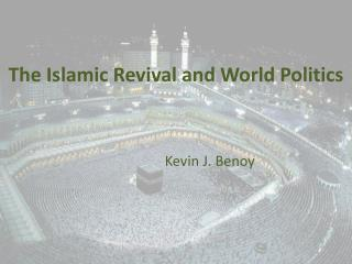 The Islamic Revival and World Politics