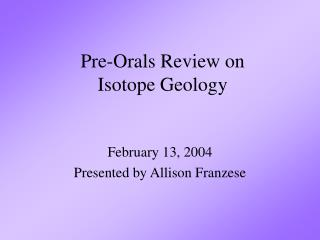 Pre-Orals Review on  Isotope Geology
