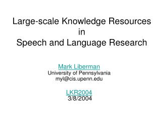 Large-scale Knowledge Resources in  Speech and Language Research