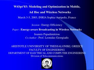 WiOpt'03: Modeling and Optimization in Mobile,         Ad Hoc and Wireless Networks