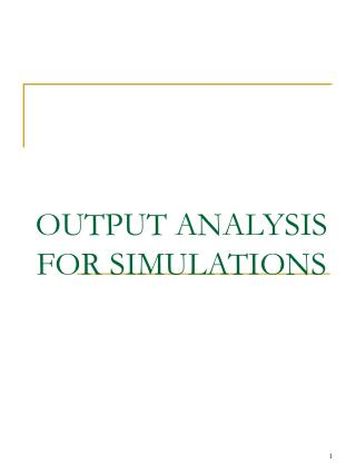 OUTPUT ANALYSIS FOR SIMULATIONS