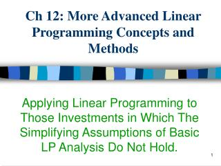 Ch 12: More Advanced Linear Programming Concepts and Methods