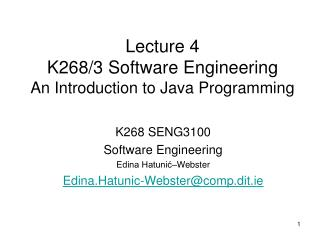 Lecture 4 K268/3 Software Engineering An Introduction to Java Programming
