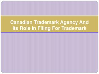 Canadian Trademark Agency And Its Role In Filing For Tradema