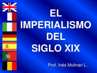 EL IMPERIALISMO DEL             SIGLO XIX