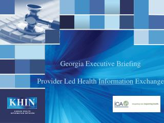 Georgia Executive Briefing Provider Led Health  Information  Exchange