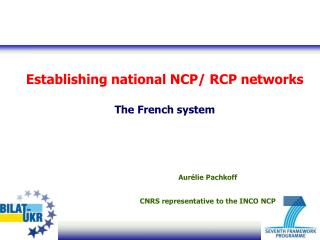 Establishing national NCP/ RCP networks The French system