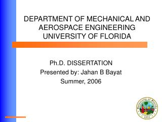 DEPARTMENT OF MECHANICAL AND AEROSPACE ENGINEERING UNIVERSITY OF FLORIDA