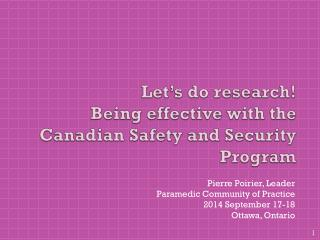 Let's do research! Being effective with the Canadian Safety and Security Program
