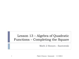 Lesson 13 – Algebra of Quadratic Functions – Completing the Square