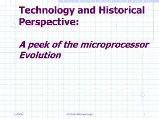Technology and Historical Perspective: A peek of the microprocessor Evolution