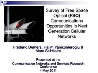 Survey of Free Space Optical  (FSO)  Communications Opportunities in Next Generation Cellular Networks